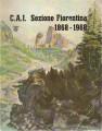 C.A.I. SEZIONE FIORENTINA 1868 - 1968
