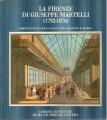 LA FIRENZE DI GIUSEPPE MARTELLI (1792-1876). L'architettura della città fra ragione e storia. Mostra Firenze 1980