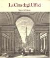 La città degli Uffizi. Firenze 23 giugno 1982 - 6 gennaio 1983