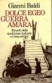 DOLCE EGEO GUERRA AMARA.  Ricordi della spedizione italiana a Creta nel 1941