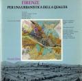 FIRENZE, Per una urbanistica della qualità. Progetto preliminare del piano regolatore 1985