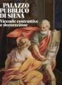 PALAZZO PUBBLICO DI SIENA  Vicende costruttive e decorazione