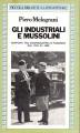 GLI INDUSTRIALI E MUSSOLINI Rapporti tra Confindustria e fascismo tra 1919 e 1929