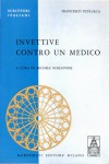 INVETTIVE CONTRO UN MEDICO