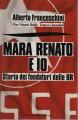 MARA RENATO ED IO Storia dei fondatori delle BR