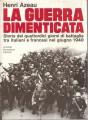 LA GUERRA DIMENTICATA Storia dei quattordici giorni di battaglia tra italiani e francesi nel giugno 1940