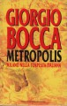 METROPOLIS Milano nella tempesta italiana