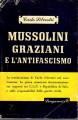 MUSSOLINI GRAZIANI E L'ANTIFASCISMO ( 1943 1945)
