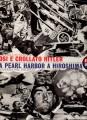 COSI' E' CROLLATO HITLER  DA PEARL HARBOR A HIROSHIMA