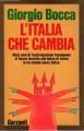 L'Italia che cambia . Dieci anni di trasformazione travolgente ci hanno lasciato alla fatica di vivere in un mondo senza fatica