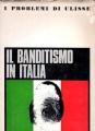 Il banditismo in Italia