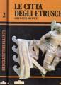 Le città degli Etruschi. Mille anni di Civiltà