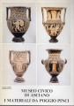 Museo civico di Asciana i materiali da Poggio Pinci