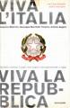 Viva l'Italia viva la Repubblica uomini donne luoghi dal sogno risorgimentale ad oggi