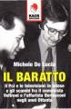 Il baratto il PCI e le televisioni le intese e gli scambi fra il comunista Veltroni e l'affarista Berlusconi negli anni ottanta