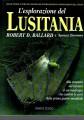 L'esplorazione del Lusitania alla scoperta del mistero di un naufragioche cambiò le sorti della prima guerra mondiale