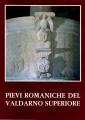 Pievi romaniche del Valdarno superi0ore