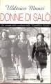 Donne di Salò. La vicenda delle ausiliarie della Repubblica Sociale