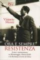 Ora e sempre resistenza scritti e testimonianze  su Montemaggio Monticchiello e la resistenza in terra di Siena