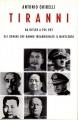 Tiranni da Hitler a Pol Pot gli uomini che hanno insanguinato il novecento