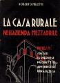 La casa rurale nell'azienda  mezzadrile riflessi sociali economici produttivi appendice di ruralistica