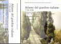 Atlante del giardino italiano 1750-1940 dizionario biografico di architetti giardinieri botanici committenti letterati e altri protagonisti