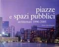 Piazze e spazi pubblici architetture 1990-2005