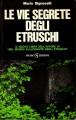 Le vie segrete degli etruschi