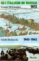 Gli italiani in Russia 1812 Gli italiani nella campagna di Russia 1941-1943