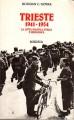 Trieste 1941-1954 la lotta politica etnica e ideologica