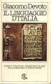 Il linguaggio d'Italia storia e strutture linguistiche italiane dalla preistoria ai nostri giorni