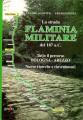 La strada flaminia militare del 187 A.C tutto il percorso Bologna Arezzo nuove ricerche e rinvenimenti