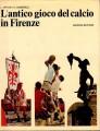 L'antico gioco del calcio in Firenze