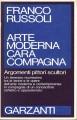 Arte moderna cara compagna argomenti pittori scultori Un itinerario ricchissimo tra le teorie e le opere dell'arte moderna ecc ecc