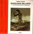 Sociologia dell'arte teoria generale-dialettica del creare e del fruire-arte popolare di massa e d'avanguardia