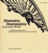 Umanesimo disumanesimo nell'arte europea 1890/1980 dai simbolisti al Nouveau realisme - 10 installazioni di artisti europei in un percorso storico di Firenze