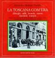 La Toscana com'era alberghi caffè locande osterie ristoranti trattorie