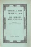 DUE PATRIOTI ALLO SPIELBERG (Autobiografia di G. ROSA + Le mie prigioni)