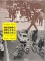 QUESTO STRANO SECOLO ( 1901-1960)