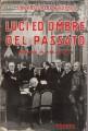 LUCI ED OMBRE DEL PASSATO (Memorie di vita politica)