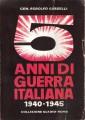 CINQUE ANNI DI GUERRA ITALIANA NELLA CONFLAGRAZIONE MONDIALE 1939-1945