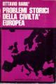 PROBLEMI STORICI DELLA CIVILTA' EUROPEA