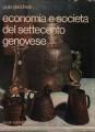 ECONOMIA E SOCIETA' DEL SETTECENTO GENOVESE