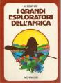 I GRANDI ESPLORATORI DELL'AFRICA
