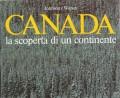 CANADA. LA SCOPERTA DI UN CONTINENTE