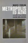 METROPOLIS ED ALTRO