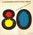 LA SECESSIONE ASTRATTA DEGLI ANNI 80. Mostra a Umbertide 1986
