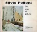 SILVIO POLLONI. MEZZO SECOLO DI PITTURA 1920-1970
