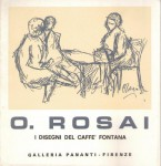 OTTONE ROSAI. I DISEGNI DEL CAFFè FONTANA. Mostra Firenze 1968/69