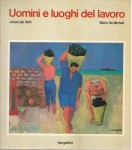 UOMINI E LUOGHI DEL LAVORO. ARTISTI DEL '900. Mostra Firenze 1984